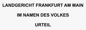 LG Frankfurt am Main Urteil, Rechtsanwälte VON RUEDEN, info@rueden.de.