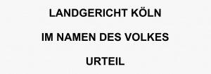 LG Köln Urteil, Rechtsanwälte VON RUEDEN, info@rueden.de.
