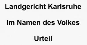 LG Karlsruhe Urteil, Rechtsanwälte VON RUEDEN, info@rueden.de.