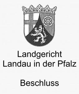 LG Landau in der Pfals Beschluss, Rechtsanwälte VON RUEDEN, info@rueden.de.