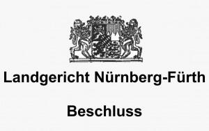 LG Nürnberg Fürth Beschluss, Rechtsanwälte VON RUEDEN, info@rueden.de.